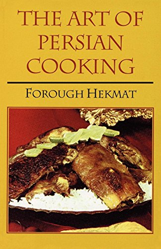 The Art of Persian Cooking (Hippocrene International Cookbook Classics)
