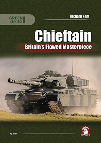 Chieftain: Britain's Flawed Masterpiece (Green Series)
