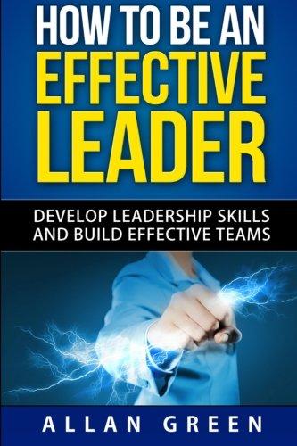 How Be Effective Leader Leadership