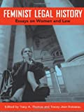 Feminist Legal History: Essays on Women and Law, , 0814787193