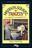 : Madison Square Tragedy: The Murder of Stanford White (Treasury of XXth Century Murder)
