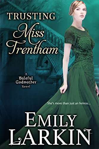 Trusting Miss Trentham (Baleful Godmother Historical Romance Series Book 3) cover