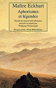Aphorismes et légendes par Maître Eckhart