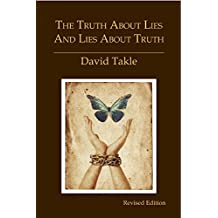The Truth About Lies and Lies About Truth (Revised): A Fresh New Look at the Cunning of Evil and the Means for Our Transformation