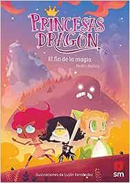 Princesas Dragón: El fin de la magia: 10
