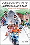 Childhood Stories of a Neighborhood Gang, Del Nett, 1465374337