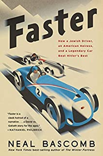 Book Cover: Faster: How a Jewish Driver, an American Heiress, and a Legendary Car Beat Hitler's Best