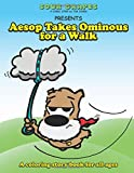 Aesop Takes Ominous for a Walk