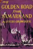 Front cover for the book My Golden Road from Samarkand by Jascha Golowanjuk