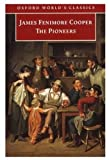 The Pioneers (Oxford World's Classics), James Fenimore Cooper, 0192836676