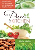 The Pure Kitchen: Clear the Clutter from Your Cooking with 100 Gluten-Free, Dairy-Free Recipes
