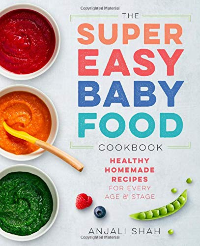 Super Easy Baby Food Cookbook: Healthy Homemade Recipes for Every Age and Stage (Best Food For Children)