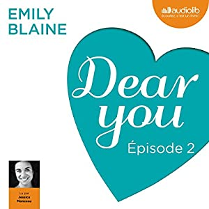 Dear you : Épisode 2 | Livre audio