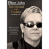 Elton John: Tantrums and Tiaras