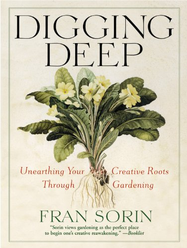 Download Digging Deep: Unearthing Your Creative Roots Through Gardening ebook