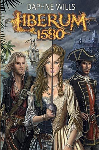 Liberum 1580, la Libertad Dorada: Volume 1 por Daphne Wills