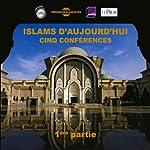Islams d'aujourd'hui - 1ère partie | Yves Michaud