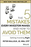 The 5 Mistakes Every Investor Makes and How to Avoid Them: Getting Investing Right 1st edition by Mallouk, Peter (2014) Hardcover