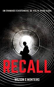 Recall: Um Chamado Existencial de Volta para Casa (Série Existencial Livro 1)