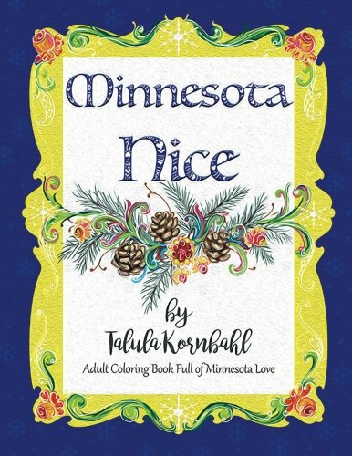 Minnesota Nice: Adult coloring book full of Minnesota Love