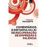 COMENTÁRIOS A REFORMA DA LEI DE RECUPERAÇÃO DE EMPRESAS E FALÊNCIA - 1ª ED - 2021