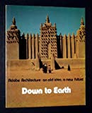img - for Down to Earth: Adobe Architecture : An Old Idea, a New Future (English and French Edition) book / textbook / text book