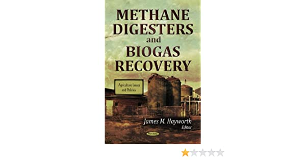 Methane Digesters and Biogas Recovery (Agriculture Issues and