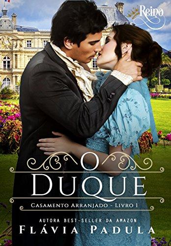 O Duque. Casamento Arranjado - Volume 1