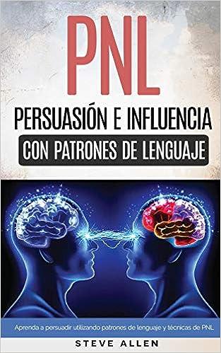 los mejores libros de copywriting en español: PNL Persuasión en influencia