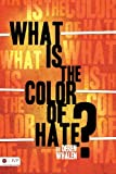 What Is the Color of Hate?, Deren Whalen, 1607990857