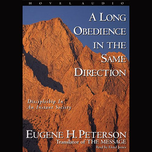 Long Obedience in the Same Direction: Discipleship in an Instant Society Audiobook [Free Download by Trial] thumbnail