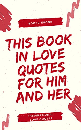 Amazon.com: THIS BOOK IN LOVE QUOTES FOR HIM AND HER: Even ...
