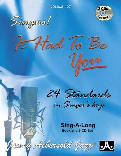 Music Jazz Vocal Sheet (Play-A-Long Series, Vol. 107, It Had To Be You - 24 Standards In Singer's Keys (Book & 2-CD Set) (Jazz Sing-A-Long))