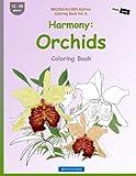 BROCKHAUSEN Edition Coloring Book Vol. 6 - Harmony: Orchids: Coloring Book (Volume 6)