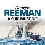 A Ship Must Die | Douglas Reeman