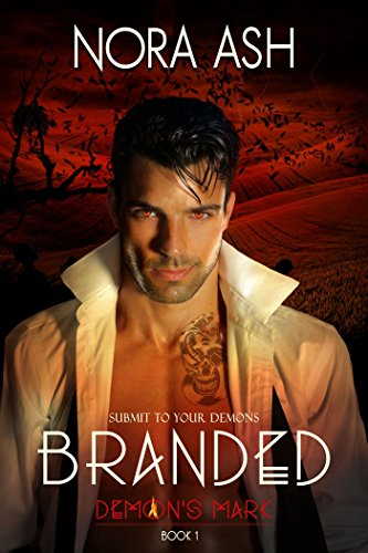 Branded (Demon's Mark 1): Dark Paranormal Erotica by [Ash, Nora]