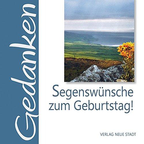 Segenswünsche zum Geburtstag!: Gedanken Broschüre – 31. März 2016 Gabriele Hartl Neue Stadt 3734610877 Geburtstag / Geschenkband