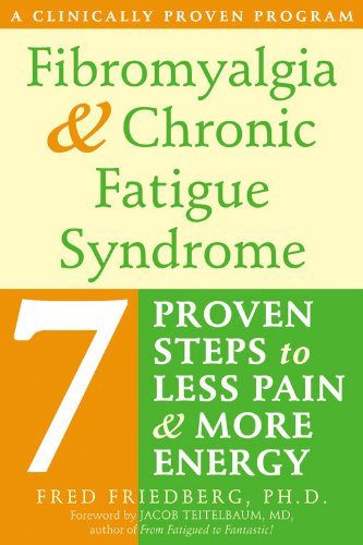 Fibromyalgia and Chronic Fatigue Syndrome: Seven Proven Steps to Less Pain and More Energy (To Less Pain)