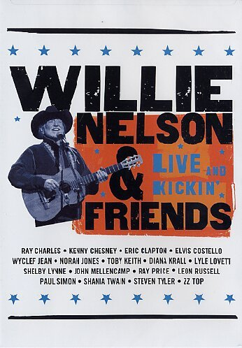 Willie Nelson and Friends - Live & Kickin' by Universal Music