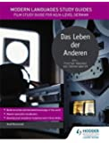 Modern Languages Study Guides: Das Leben der Anderen: Film Study Guide for AS/A-level German (Film and literature guides)