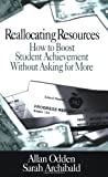 Reallocating Resources: How to Boost Student Achievement Without Asking for More