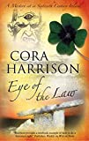Front cover for the book Eye of the Law by Cora Harrison