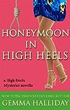 Honeymoon in High Heels (a High Heels Mysteries novella #5.5)