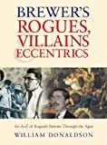 Brewer's Rogues, Villains and Eccentrics, Willie Donaldson and Williamson Donaldson, 0304357286