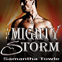 The Mighty Storm: Mighty Storm Series, Book 1 Audiobook by Samantha Towle Narrated by Justine Eyre