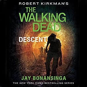 Robert Kirkman's The Walking Dead: Descent Audiobook
