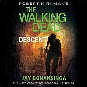 9ea340f24b205 Amazon.com: Robert Kirkman's The Walking Dead: Descent (Audible ...