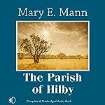 The Parish of Hilby | Mary E. Mann