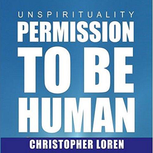 unSpirituality: Permission to Be Human