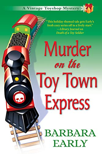 Murder on the Toy Town Express: A Vintage Toy Shop Mystery by [Early, Barbara]